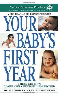 Your Baby's First Year: Third Edition:Amazon:Books.. Great resource for parents.  #charlottepediatricclinic