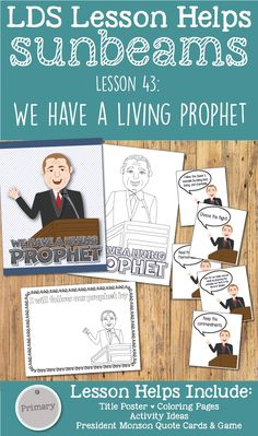 """LDS Primary 1 Sunbeams Lesson 43: """"We Have a Living Prophet"""" lesson helps including coloring pages, title poster, President Monson Quotes activity, game idea and more! www.LovePrayTeach.com"""