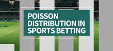 Applying Poisson Distribution to Sports Betting