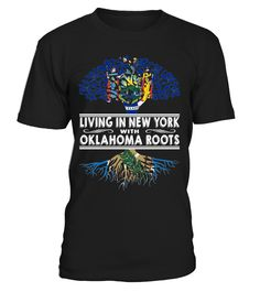 Living in New York with Oklahoma Roots State T-Shirt #LivingInNewYork
