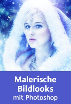 Malerische Bildlooks mit Photoshop-Photoshop Training Photoshop Training, Shops, Videos, Movie Posters, Movies, Snow Queen, Photoshop Ideas, Pictures, Films