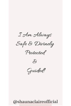 """Your Daily Affirmations with Shauna Claire. """" I am always safe and divinely protected and guided"""" If you love this then don't forget to like, pin, comment and share. You can find out more about Shauna Claire via her website Inspirational Quotes For Women, Motivational Quotes, I Am Always, Alternative Therapies, Daily Affirmations, Quotable Quotes, Happy Quotes, Woman Quotes"""