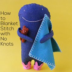 Video - learn how to sew a blanket stitch with no knots! Great for edging felt or fleece blankets.
