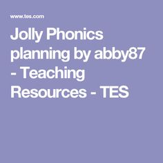 Jolly Phonics planning by abby87 - Teaching Resources - TES