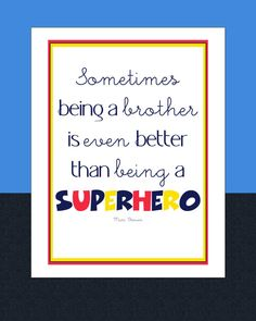 """Sometimes being a brother is even better that being a superhero"" - Marc Brown , quote, brother, son,"