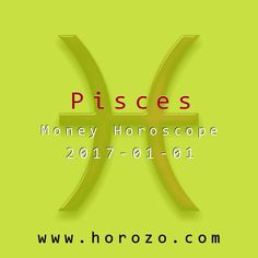 Pisces Money horoscope for 2017-01-01: You and your colleagues are all working together to achieve a common goal, but it's not the one you were hired to reach. Whether it's the office pool or an outside interest, you are banding together in a new and profitable way..pisces