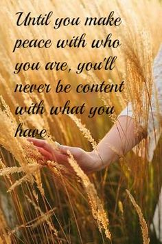 Make peace with who you are.
