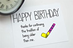 Funny Birthday Card - Thanks for Continuing the Tradition of Being Older Than Me. Happy bday. Happy Birthday. Bday Card. on Etsy, $4.00