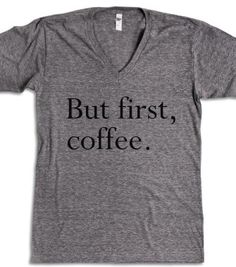 But First, Coffee - Underline Designs - Skreened T-shirts, Organic Shirts