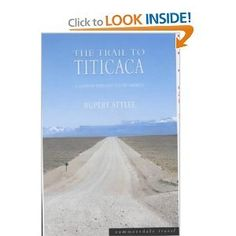 The Trail to Titicaca: A Journey Through South America