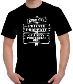 KEEP OFF PRIVATE PROPERTY OF A SEXY PORTUGUESE GIRL Funny T Shirt Boyfriend Gift