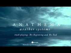 The Beginning and the End by Anathema.