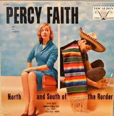 Percy Faith and His Orchestra  North And South Of by DorenesXXOO