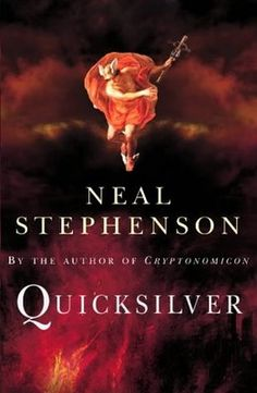 Neal Stephensons Baroque Cycle - Book1 Quicksilver  Book 2 Confusion  Book 3 The System of the World . (Simply the Best)