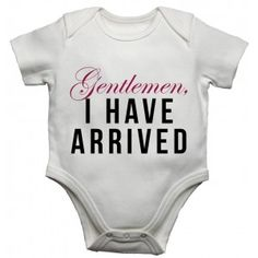 Gentlemen I Have Arrived Baby Vests Bodysuits Baby Grows