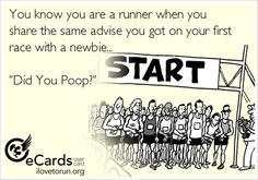You know you are a runner when you  share the same advise you got on your first race with a newbie...