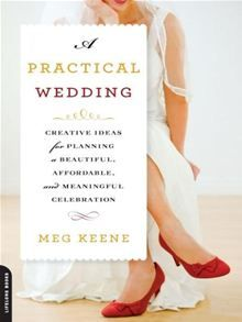 A Practical Wedding - Creative Ideas for Planning a Beautiful, Affordable, and Meaningful Celebration by Meg Keene. http://www.kobobooks.com/ebook/A-Practical-Wedding/book-VwyOPxBgr06pqSj1xMMckQ/page1.html #kobo #ebooks #wedding