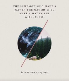 The same God who made a way in the waters will make a way in the wilderness - www.180Movie.com