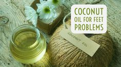 Coconut oil has many amazing properties that work for treating many health and beauty problems from head to toe. Here we are going to know all about feet and its problems.