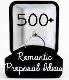 Hundreds of romantic marriage proposal ideas to help you create a unique, memorable, and romantic way to pop the question