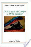 La otra cara del tiempo y otros cuentos by Luis Aguilar Monsalve.