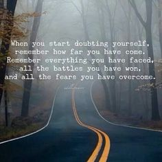 When you start doubting yourself, remember how far you have come. Self esteem. Great Quotes, Quotes To Live By, Me Quotes, Motivational Quotes, Inspirational Quotes, Fabulous Quotes, Phone Quotes, Smart Quotes, Truth Quotes