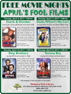 """FREE MOVIE NIGHTS at the Newbury Park Library. April 2017 is """"April's Fool"""" month: April 4 is """"Dumb & Dumber"""", April 11 is """"Dude, Where's My Car?"""", April 18 is """"Step Brothers"""" and April 25 is """"Tommy Boy."""" All movies are 7pm on Tuesday nights at the Newbury Park Library, 2331 Borchard Road, Newbury Park, CA 91320. www.toaks.org/library"""