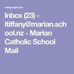 Inbox (23) - ltiffany@marian.school.nz - Marian Catholic School Mail