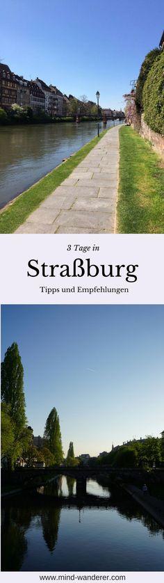 Städtetrip Straßburg - meine Tipps, Erfahrungen und Empfehlungen, travel reisen travelling guide france frankreich strasbourg
