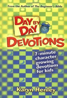Day by Day Devotions: A year of character building devotions for kids