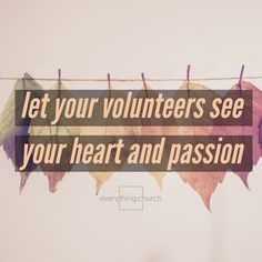 Let your volunteers see your heart and passion.  __ They will jump on board if your raw passion resonates with them! __ To read the full post, and for more kingdom building, church growing, people leading tips, check out our website! __ #everythingchurch #leadership #pastors #church #ministry #podcast #itunes #churchleadership #churchstaff #leadpastors #studentpastors #nextgen #studentmin #stumin #youthmin #kidsmin #communication #team #volunteers #advice #tips #creativesolutions…