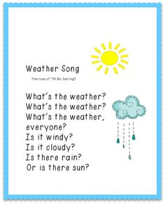 Whats the weather song. Could do this daily at circle time for weather analysis Kindergarten Songs, Preschool Songs, Preschool Curriculum, Preschool Classroom, Preschool Learning, Teaching, Home Preschool, Homeschooling, Montessori Elementary