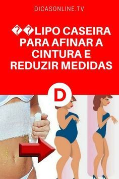 Afinar cintura | LIPO CASEIRA PARA AFINAR A CINTURA E REDUZIR MEDIDAS
