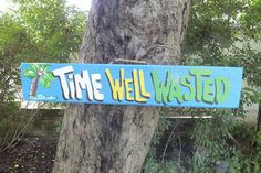 TIME WELL WASTED - Tropical Pool Patio Beach House Hot Tub Tiki Bar Hut Parrothead Handmade Wood Sign Plaque