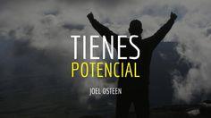 Cómo Sacar Todo tu Potencial - Por Joel Osteen