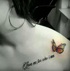 I'd love to get this in memory of my sister. Monarch butterfly tattoo. Love me for who I am .. Amazing 3d butterfly