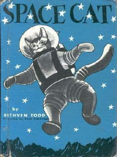 In the fifties, author Ruthven Todd wrote a series of four children's books about Space Cat and his adventures. Space Cat, I Love Cats, Crazy Cats, Children's Book Illustration, Illustrations, Arte Indie, Retro, Image Chat, Plakat Design