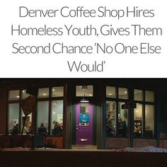 Purple door coffee  they employ teens and young adults who have been homeless.