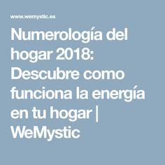 Numerología del hogar 2018: Descubre como funciona la energía en tu hogar   WeMystic