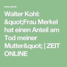 """Walter Kohl: """"Frau Merkel hat einen Anteil am Tod meiner Mutter""""  ZEIT ONLINE"""