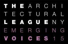 Emerging Voices 2015 La Architectural League of New York anunció a los influyentes en arquitectura y urbanismo 2015. http://www.podiomx.com/2015/02/emerging-voices-2015.html