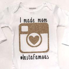 """I Made Mom #Instafamous"" Glitter Onesie or T-Shirt CUSTOM SIZES"