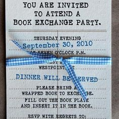 "party idea: Book Exchange Party...this is awesome, except instea of wrapped book I would do like a clothing swap but with book and book accessories for everyone to ""shop"" the table for books, etc.  Maybe include one new wrapped book for a number picking exchange."