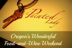 The Painted Lady: Oregon's Wonderful Food-and-Wine Weekend