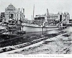 Photograph labeled Dredge Boat Holm dredging the Galveston Grade Raising Canal 1900 Galveston Hurricane, Texas Hurricane, Galveston Texas, Galveston Island, Texas City Explosion, Country Music Concerts, San Francisco Earthquake, Family Vacation Spots
