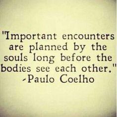 Os encontros importantes já foram combinados pelas almas antes mesmo que os corpos se vejam.