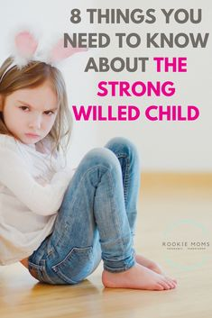 8 Things You Need To Know About The Strong Willed Child