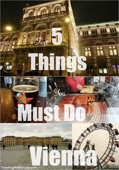 Planning a trip to Vienna? Here are 5 things you must do in Vienna.: http://www.travelingwellforless.com/2015/07/13/top-5-things-you-must-do-when-you-visit-vienna-austria/