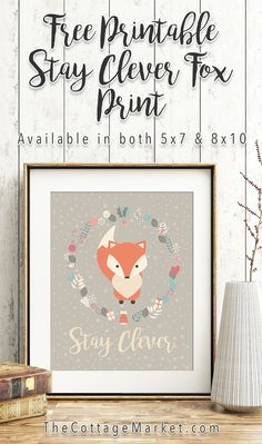 Free Printable.  A Fun Say Clever Fox Free Printable that will make the walls and shelves in your home smile.  It comes in 8X10 and 5X7.  Come and check out all of our Free Printables and Enjoy!