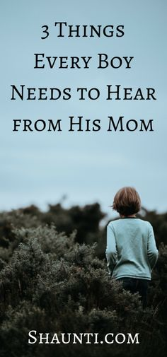 In more than a decade of research with thousands of menand boysover the years, one thing has stood out: the power of a mom's words can build up her son or (accidentally) tear him down. Whether your son is five or fifteen, several phrases are a big, big deal.